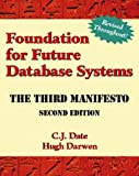 Foundation for Future Database Systems: The Third Manifesto (2nd Edition) (0201709287) by Date, C. J.