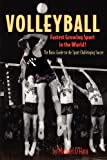 img - for Volleyball fastest growing sport in the world book / textbook / text book