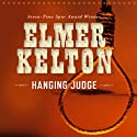 Hanging Judge (       UNABRIDGED) by Elmer Kelton Narrated by Jason Culp