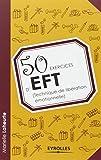 50 exercices d'EFT (technique de libération émotionnelle)