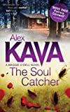 Alex Kava The Soul Catcher (A Maggie O'Dell Novel)