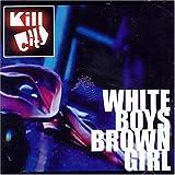 Songtexte von KillCity - White Boys Brown Girl
