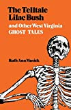 img - for The Telltale Lilac Bush and Other West Virginia Ghost Tales book / textbook / text book