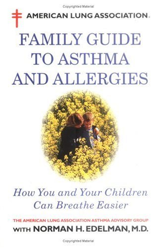 American Lung Association Family Guide to Asthma and Allergies, American Lung Association Asthma Advisory Group C