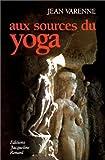 echange, troc Jean Varenne - Aux sources du yoga
