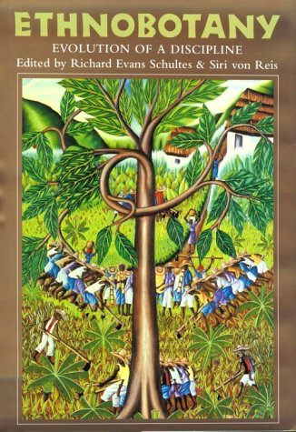 Ethnobotany: The Evolution of a Discipline