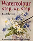 Watercolour Step-by-step (000412801X) by Harrison, Hazel