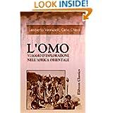 L'Omo. Viaggio d'esplorazione nell'Africa Orientale (Italian Edition)