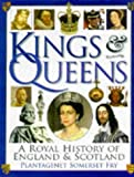 Plantagenet Somerset Fry Kings and Queens : A Royal History of England and Scotland
