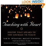 Teaching with Heart: Poetry that Speaks to the Courage to Teach