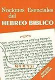 img - for Nociones Esenciales del Hebreo Biblico (Spanish Edition) book / textbook / text book