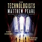 The Technologists: A Novel | Matthew Pearl