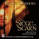 Robert C. Auty The Siege of Scarn: Bk. 1 (Trance Warriors)