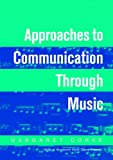 Approaches to Communication through Music