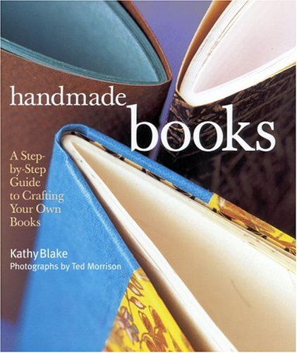 Handmade Books: A Step-by-Step Guide to Crafting Your Own...