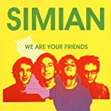 "We Are Your Friendsvon ""Simian"""
