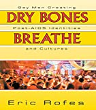 Dry Bones Breathe: Gay Men Creating Post-AIDS Identities and Cultures