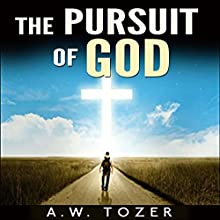 The Pursuit of God Audiobook by A. W. Tozer Narrated by Robert Grothe