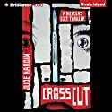Crosscut (       UNABRIDGED) by Jude Hardin Narrated by Johnny Heller