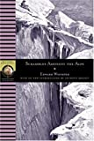 Image of Scrambles Amongst the Alps (National Geographic Adventure Classics)