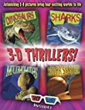 3-D Thrillers: Dinosaurs, Sharks, Mummies, and Outer Space (0517223279) by Amery, Heather