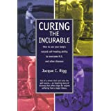 Curing the Incurable ~ Jacque C. Rigg