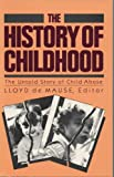 History of Childhood: Untold Story of Child Abuse