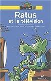 echange, troc Jeanine Guion, Olivier Vogel - Ratus et la télévision