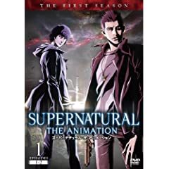 SUPERNATURAL THE ANIMATION / �X�[�p�[�i�`�������E�U�E�A�j���[�V���� �q�t�@�[�X�g�E�V�[�Y���rVol.1 [DVD]