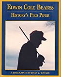 Edwin Cole Bearss: History's Pied Piper (0972982701) by Waugh, John C