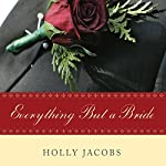 Everything but a Bride | Holly Jacobs