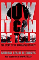 Now It Can Be Told: Story of the Manhattan Project (Quality Paperbacks Series)