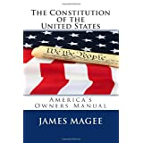 The Constitution of the United States: America's Owners Manual ~ James Magee