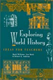 img - for Exploring World History: Ideas for Teachers book / textbook / text book