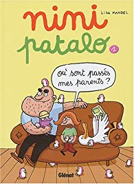 Nini Patalo, Tome 1 : O� sont pass�s mes parents ? par Lisa Mandel