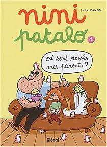 Nini Patalo, Tome 1 : O� sont pass�s mes parents ? par Mandel