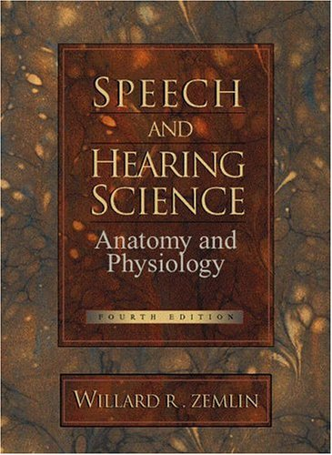 Speech and Hearing Science: Anatomy and Physiology (4th...