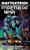 Battletech  30 Impetus Of War