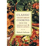Classic Vegetarian Cooking from the Middle East & North Africa ~ Habeeb Salloum