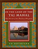 img - for In the Land of the Taj Mahal: The World Of The Fabulous Mughals book / textbook / text book