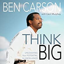 Think Big: Unleashing Your Potential for Excellence Audiobook by Ben Carson, Cecil Murphey Narrated by Richard Allen
