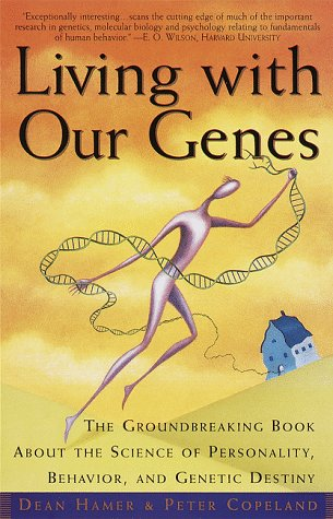 Living with Our Genes: Why They Matter More Than You Think, Dean H. Hamer, Peter Copeland