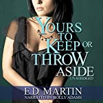 Yours to Keep or Throw Aside   E.D. Martin