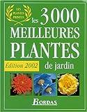 echange, troc Collectif - Les 3000 meilleures plantes de jardin : Edition 2002