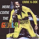 echange, troc Ernie K Doe - Here Comes the Girls
