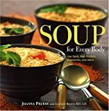 Soup for every body : low carb, high protein, vegetarian, and more /