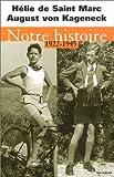 Notre histoire, 1922-1945 : conversations avec Etienne de Montety