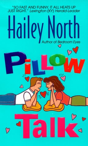 Pillow Talk (Avon Light Contemporary Romances), HAILEY NORTH