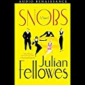 Snobs Audiobook by Julian Fellowes Narrated by Richard Morant