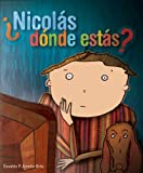 Nicolas, donde estas? (Cuentos Con Rima Y Algo Mas/ Stories in Rhyme and Something More)
